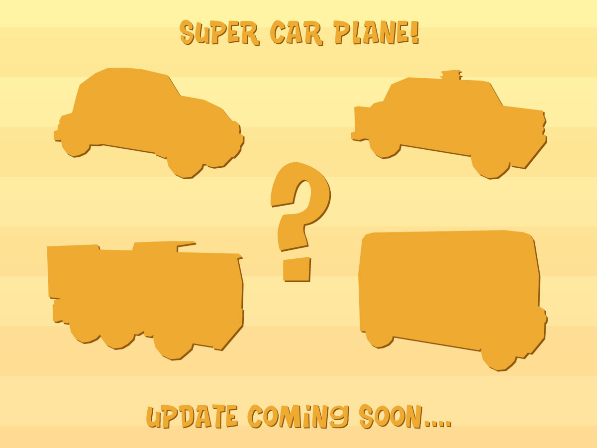 Super Car Plane! update coming soon